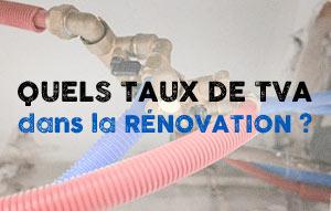 Quels sont les taux de TVA appliqués dans la rénovation ?